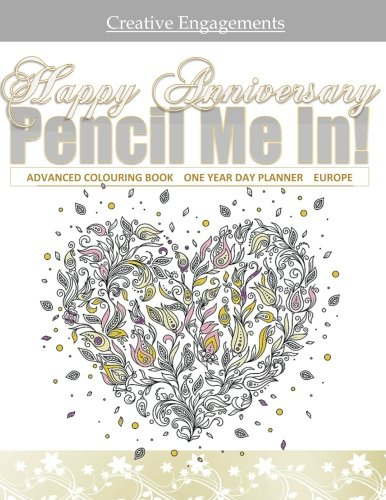 Download Happy Anniversary! Pencil Me In Advanced Coloring Book One Year Day Planner Europe: Wedding Anniversary Gifts in Al; 15th Anniversary in al; 18th ... Anniversary in al; 39th Anniversary in al pdf