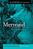 Mermaid and Other Water Spirit Tales From Around the World (Surlalune Fairy Tale)