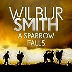 A Sparrow Falls: Courtney, Book 3 | Wilbur Smith