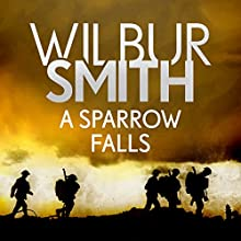 A Sparrow Falls: Courtney, Book 3 Audiobook by Wilbur Smith Narrated by Tim Pigott-Smith