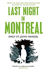 Last Night in Montreal by Emily St. John Mandel (2015-03-12)