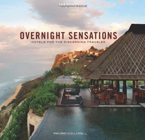 Overnight Sensations Asia Pacific: Hotels for the Discerning Traveler PDF