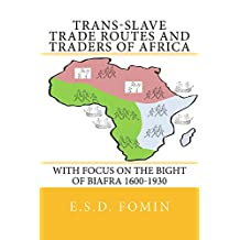 Trans-Slave Trade Routes and Traders of Africa