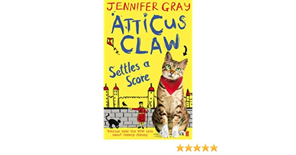 Atticus claw settles a score atticus claw worlds greatest cat atticus claw settles a score atticus claw worlds greatest cat detective kindle edition by jennifer gray mark ecob children kindle ebooks fandeluxe Choice Image