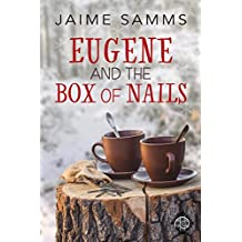 Eugene and the Box of Nails (2017 Advent Calendar - Stocking Stuffers)