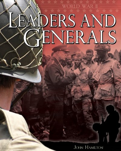 Leaders and Generals (World War II (Abdo)) PDF