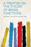 img - for A Treatise on the Theory of Bessel Functions book / textbook / text book