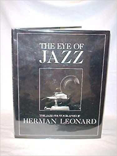 The Eye of Jazz: Jazz Photographs of Herman Leonard