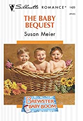 The Baby Bequest (Mills & Boon Silhouette)
