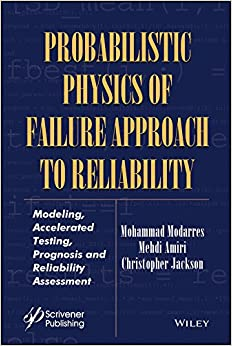 _FB2_ Probabilistic Physics Of Failure Approach To Reliability: Modeling, Accelerated Testing, Prognosis And Reliability Assessment (Performability Engineering Series). Madrid paredes Usted cancha feeding
