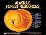 img - for Alaska's Forest Resources: 12 (Alaska Geographic) by Alaska Geographic Society (1985-06-06) book / textbook / text book