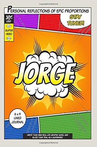 Superhero Jorge A 6 x 9 Lined Journal [One Jacked Monkey Publications] (Tapa Blanda)