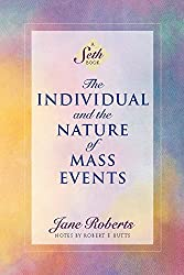 The Individual and the Nature of Mass Events: A Seth Book (Roberts, Jane)