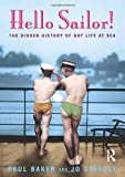 Hello Sailor!: The hidden history of gay life at sea