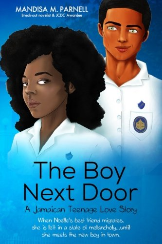 The Boy Next Door: A Jamaican Teenage Love Story