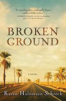 Broken Ground: A Novel by [Schreck, Karen Halvorsen]