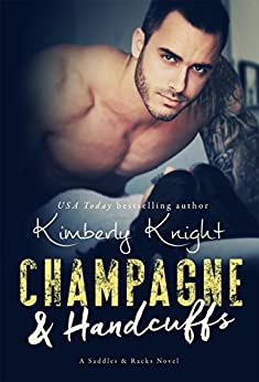 Champagne & Handcuffs (Saddles & Racks Book 3) by [Knight, Kimberly]