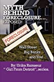 Myth Behind Foreclosure, Wall Street, Big Banks and You!