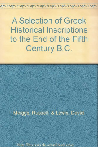 A Selection of Greek Historical Inscriptions to the End of the Fifth Century B.C.