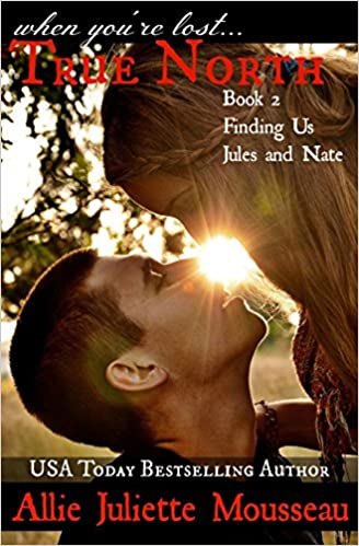 True North Book 2 Finding Us Jules and Nate (Volume 2)