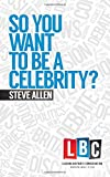 So You Want to Be a Celebrity?