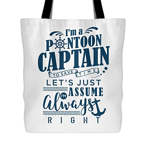 """I'm a Pontoon Captain. To save time, let's just assume I'm Always Right. 