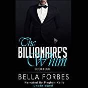 The Billionaire's Whim: A Billionaire's Romance, Book Four | Bella Forbes