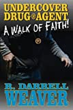 img - for Undercover Drug Agent: A Walk of Faith book / textbook / text book