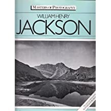 William Henry Jackson (Masters of Photography S.) by Peter Hales (1984-09-27)