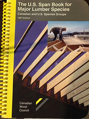 THE U.S. SPAN BOOK FOR MAJOR LUMBER SPECIES CANADIAN AND U.S. SPECIES GROUPS