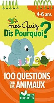 mes quiz dis pourquoi 100 questions sur les animaux french edition ebook. Black Bedroom Furniture Sets. Home Design Ideas