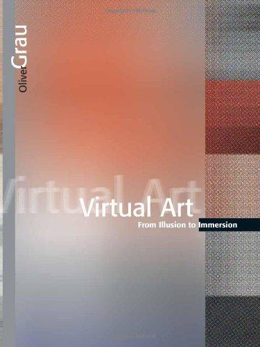 Virtual Art: From Illusion to Immersion (Leonardo Books)