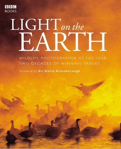 Light on the Earth: Two Decades of Winning Images (Wildlife Photographer of the Year)