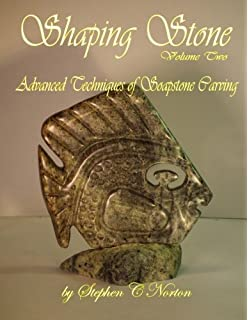 Shaping Stone The Art Of Carving Soapstone Norton Stephen C 9780986755682 Sculpture Amazon Canada