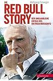 Die Red Bull Story: Der unglaubliche Erfolg des Dietrich Mateschitz