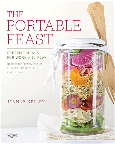 The Portable Feast: Creative Meals for Work and Play by Jeanne Kelley