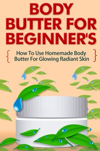 Body Butter Beginners Homemade Glowing product image