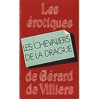 Les Chevaliers de la drague (Les Érotiques de Gérard de Villiers)