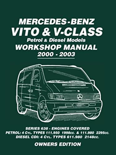 mercedes benz vito v class petrol diesel models workshop manual rh amazon co uk Owner's Manual HP Owner Manuals