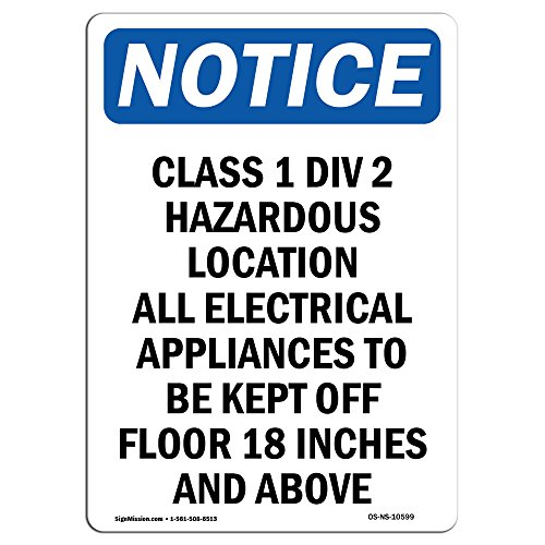 OSHA Notice Signs - Class 1 Div 2 Hazardous Location | Choose from: Aluminum, Rigid Plastic or Vinyl Label Decal | Protect Your Business, Construction Site, Warehouse |  Made in ()