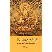Jatakamala or Garland of Birth Stories