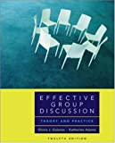 Effective Group Discussion: Theory and Practice by Gloria Galanes (2006-06-13)