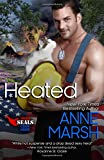 Heated (When SEALs Come Home) (Volume 4)