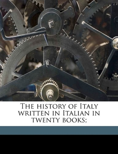 Download The history of Italy written in Italian in twenty books; PDF