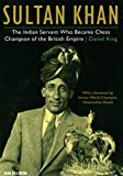 Sultan Khan: The Indian Servant Who Became Chess