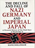 The Decline and Fall of Nazi Germany and Imperial Japan, Hans Dollinger, 0517123991
