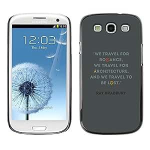 FECELL CITY // Duro Aluminio Pegatina PC Caso decorativo Funda Carcasa de Protección para Samsung Galaxy S3 I9300 // Travel Architecture Quote Bradbury Ray