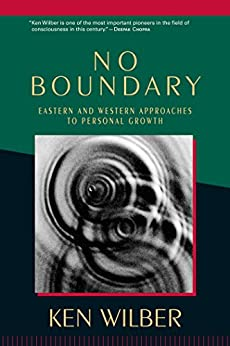 No Boundary: Eastern and Western Approaches to Personal Growth by [Wilber, Ken]