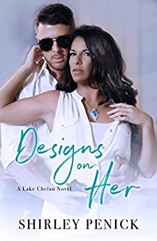 Designs on Her: A Lake Chelan Novel by [Penick, Shirley]