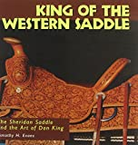 img - for King of the Western Saddle: The Sheridan Saddle and the Art of Don King (Folk Art and Artists Series) book / textbook / text book